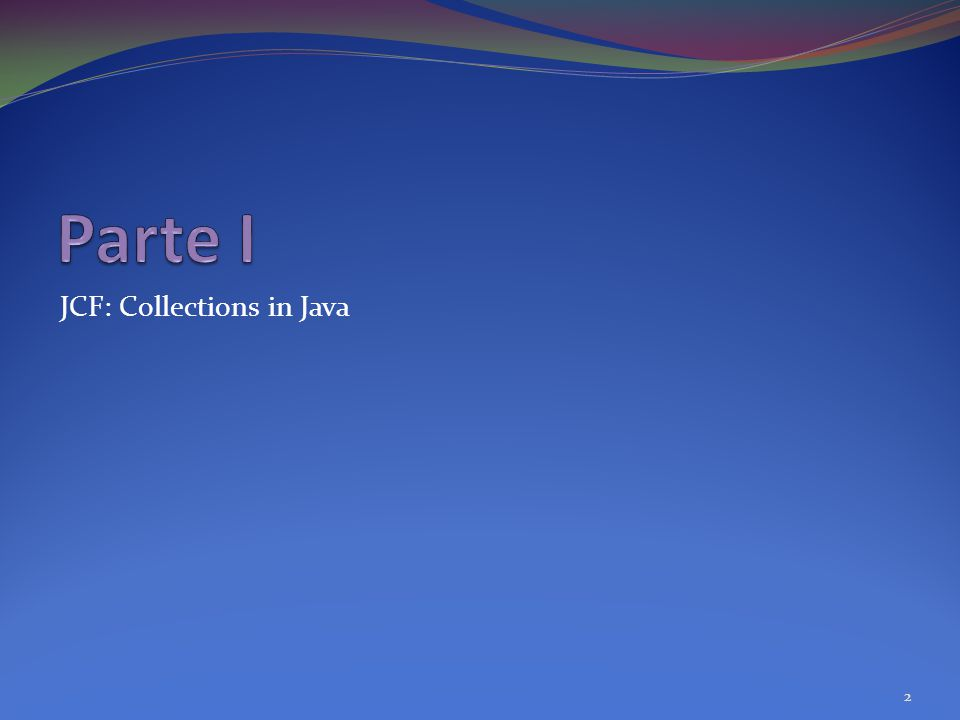Parte I JCF: Collections in Java