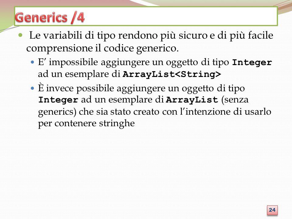 Generics /4 Le variabili di tipo rendono più sicuro e di più facile comprensione il codice generico.