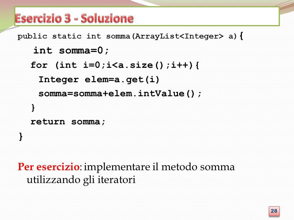 Esercizio 3 - Soluzione int somma=0;