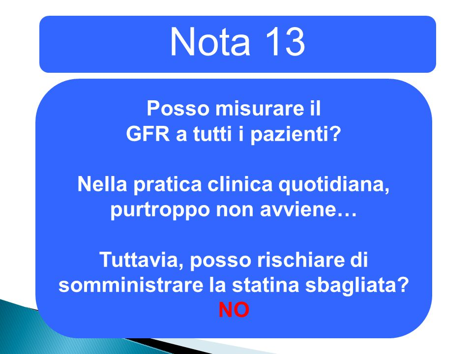 Nota 13 Posso misurare il GFR a tutti i pazienti