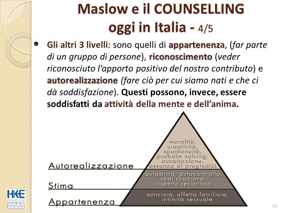 Maslow e il COUNSELLING oggi in Italia - 4/5