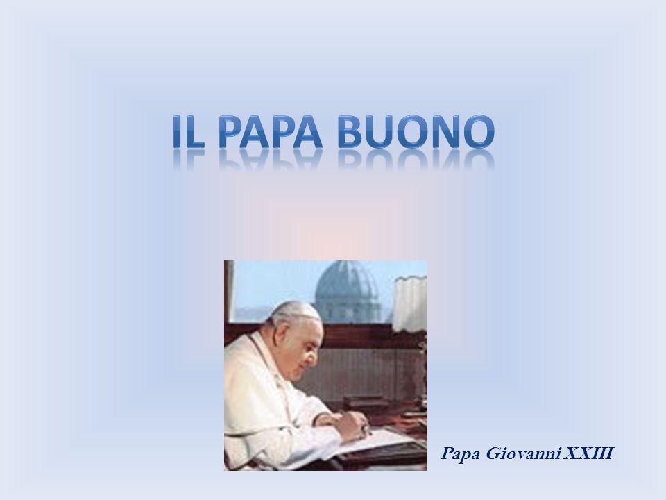Il Papa buono Papa Giovanni XXIII