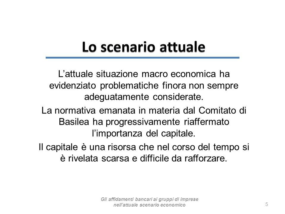 Lo scenario attuale L'attuale situazione macro economica ha evidenziato problematiche finora non sempre adeguatamente considerate.