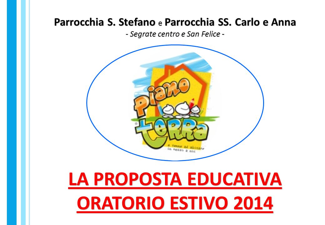 LA PROPOSTA EDUCATIVA ORATORIO ESTIVO 2014