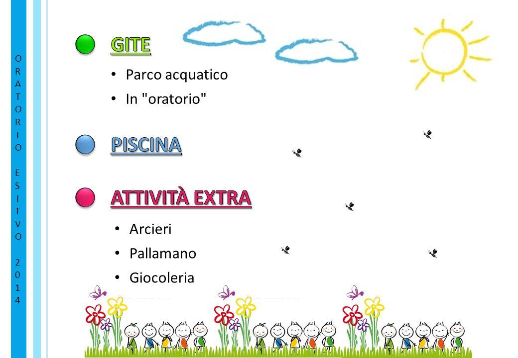 GITE PISCINA ATTIVITÀ EXTRA Parco acquatico In oratorio Arcieri
