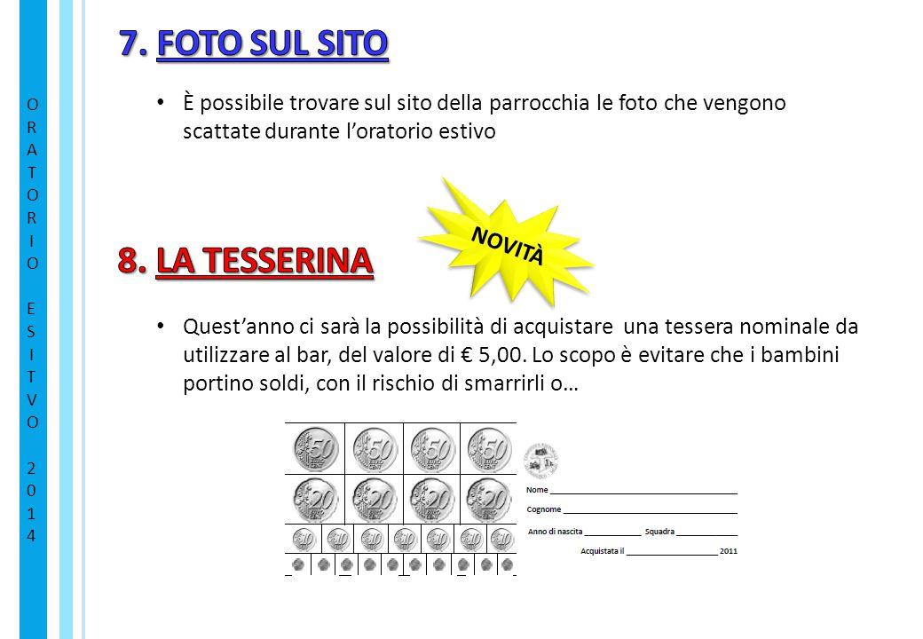 7. FOTO SUL SITO 8. LA TESSERINA