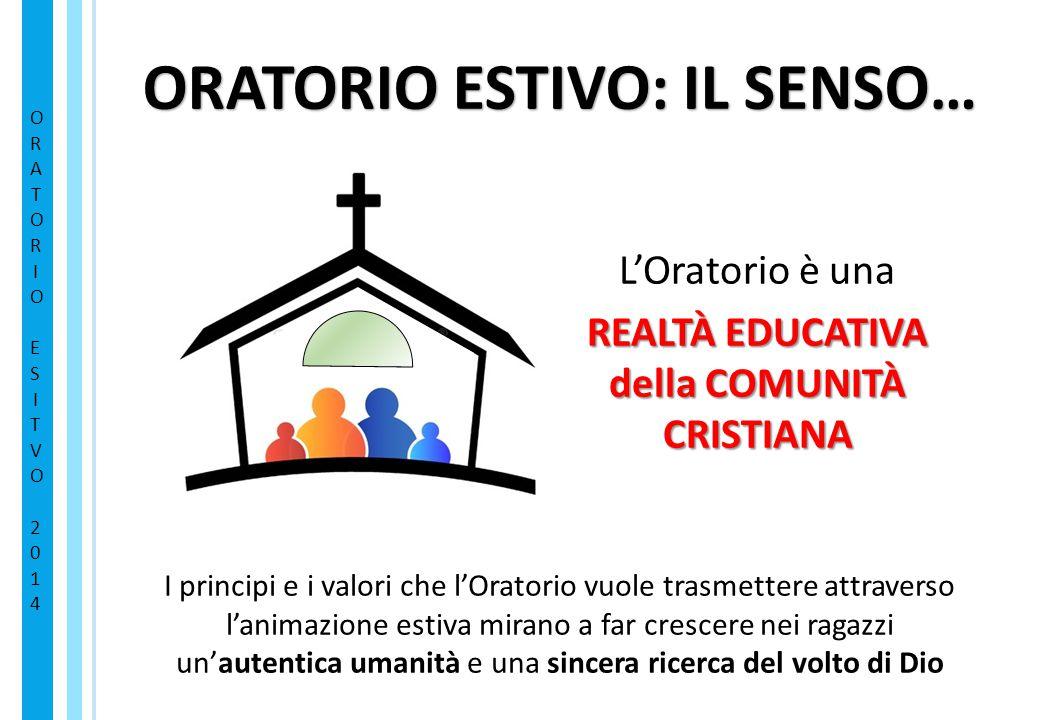 ORATORIO ESTIVO: IL SENSO… REALTÀ EDUCATIVA della COMUNITÀ CRISTIANA
