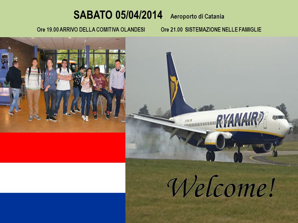 SABATO 05/04/2014 Aeroporto di Catania Ore 19