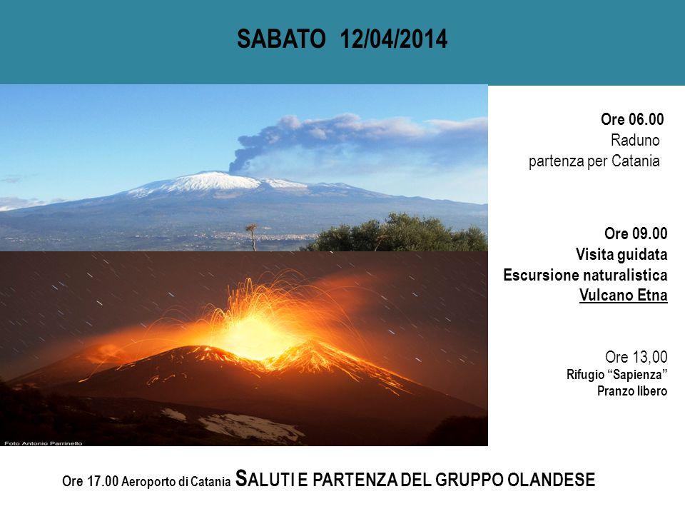 Ore 17.00 Aeroporto di Catania SALUTI E PARTENZA DEL GRUPPO OLANDESE