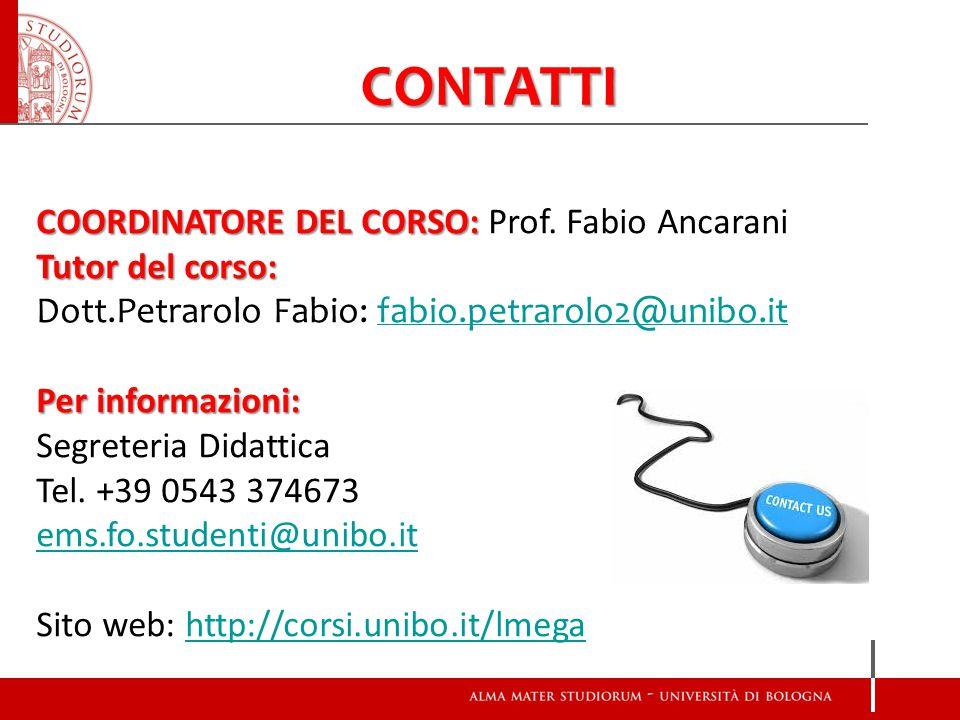 CONTATTI COORDINATORE DEL CORSO: Prof. Fabio Ancarani Tutor del corso: