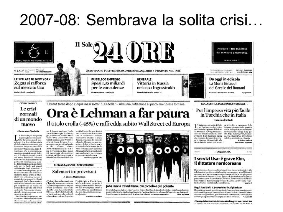 2007-08: Sembrava la solita crisi… …