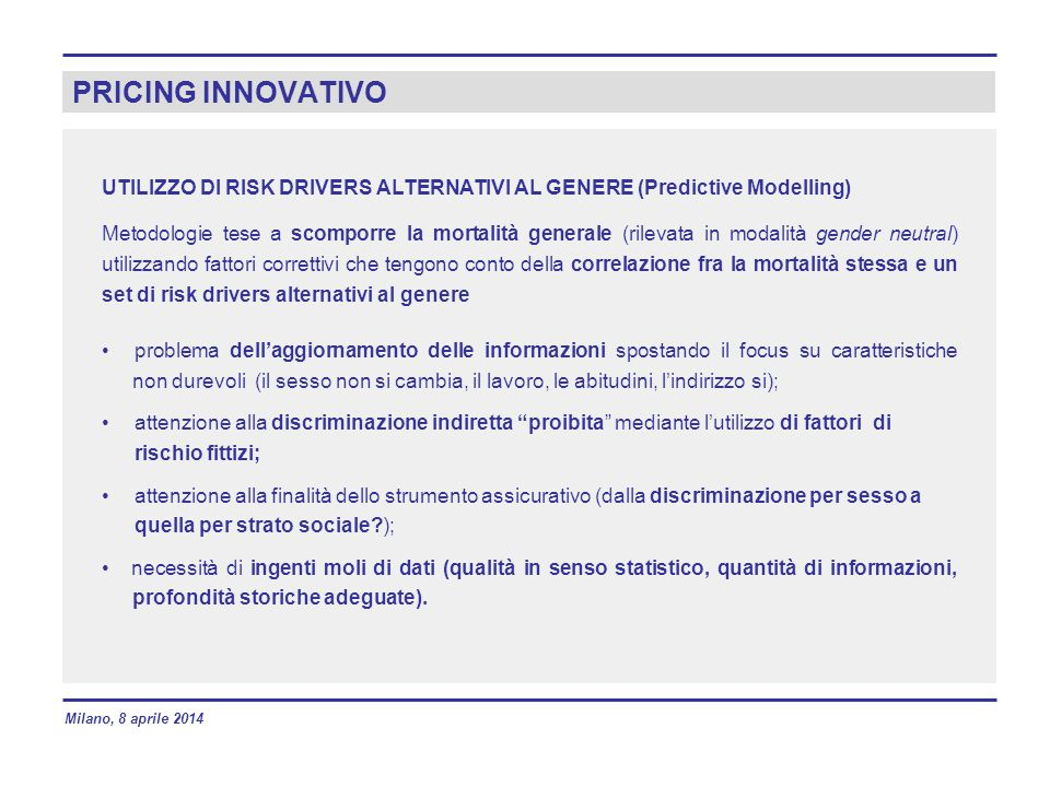 PRICING INNOVATIVO UTILIZZO DI RISK DRIVERS ALTERNATIVI AL GENERE (Predictive Modelling)