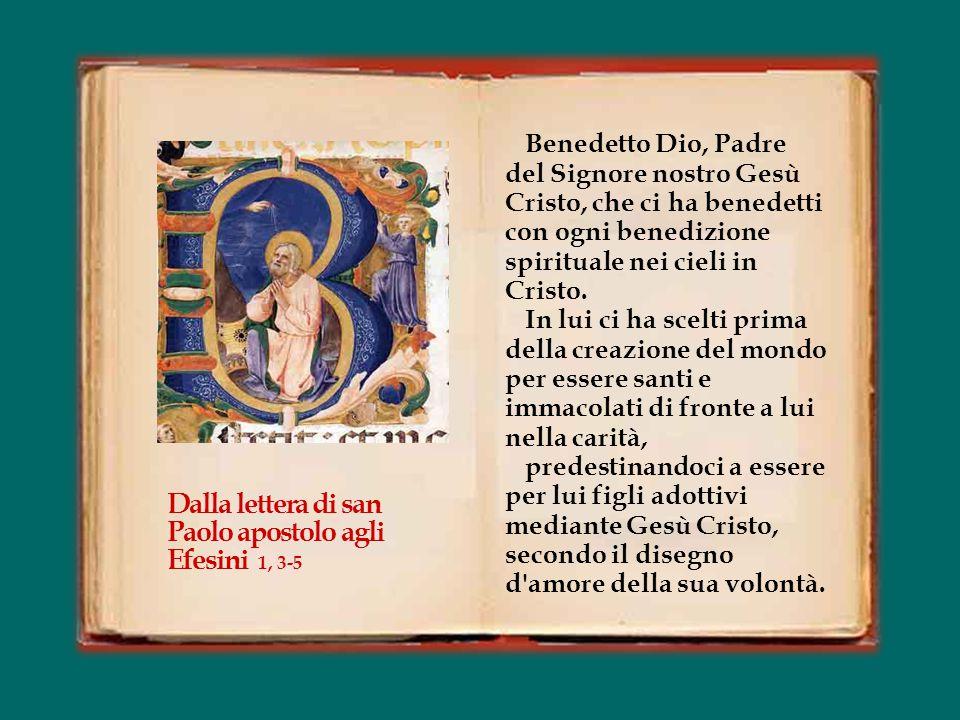 Dalla lettera di san Paolo apostolo agli Efesini 1, 3-5