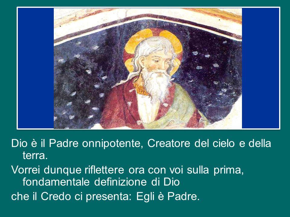 Dio è il Padre onnipotente, Creatore del cielo e della terra