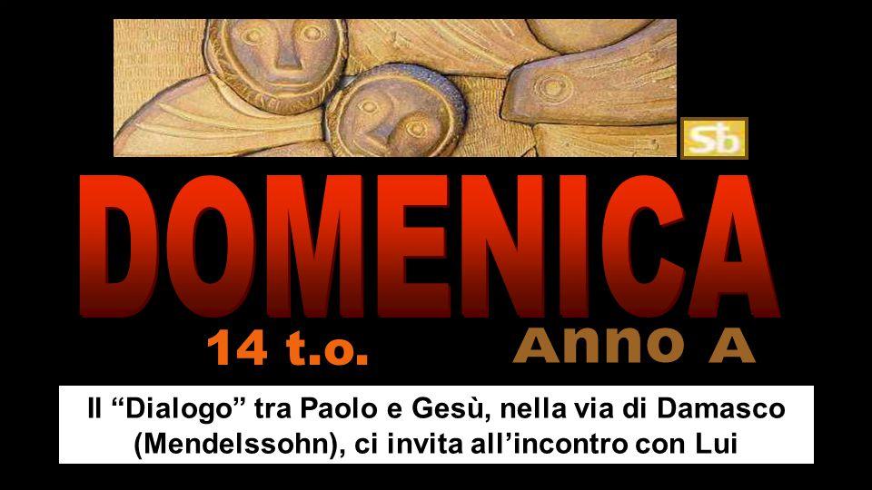 DOMENICA 14 t.o. Anno A.
