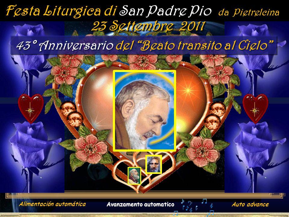 Festa Liturgica di San Padre Pio da Pietrelcina 23 Settembre 2011