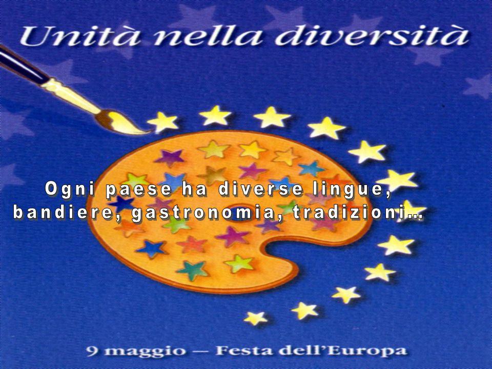Ogni paese ha diverse lingue, bandiere, gastronomia, tradizioni…
