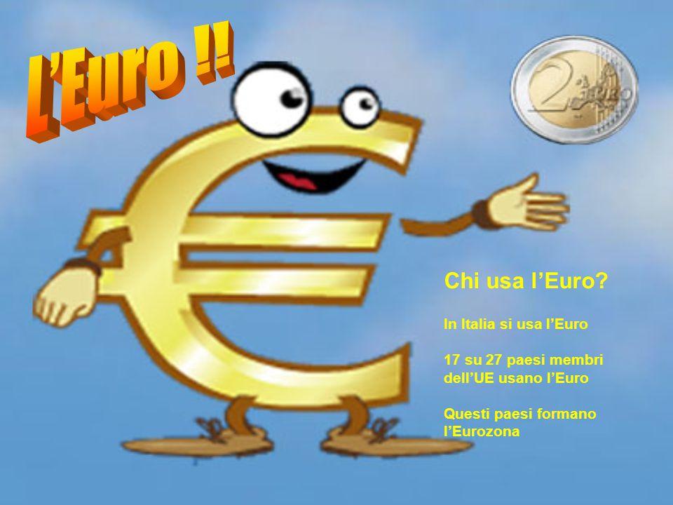 L'Euro !! Chi usa l'Euro In Italia si usa l'Euro