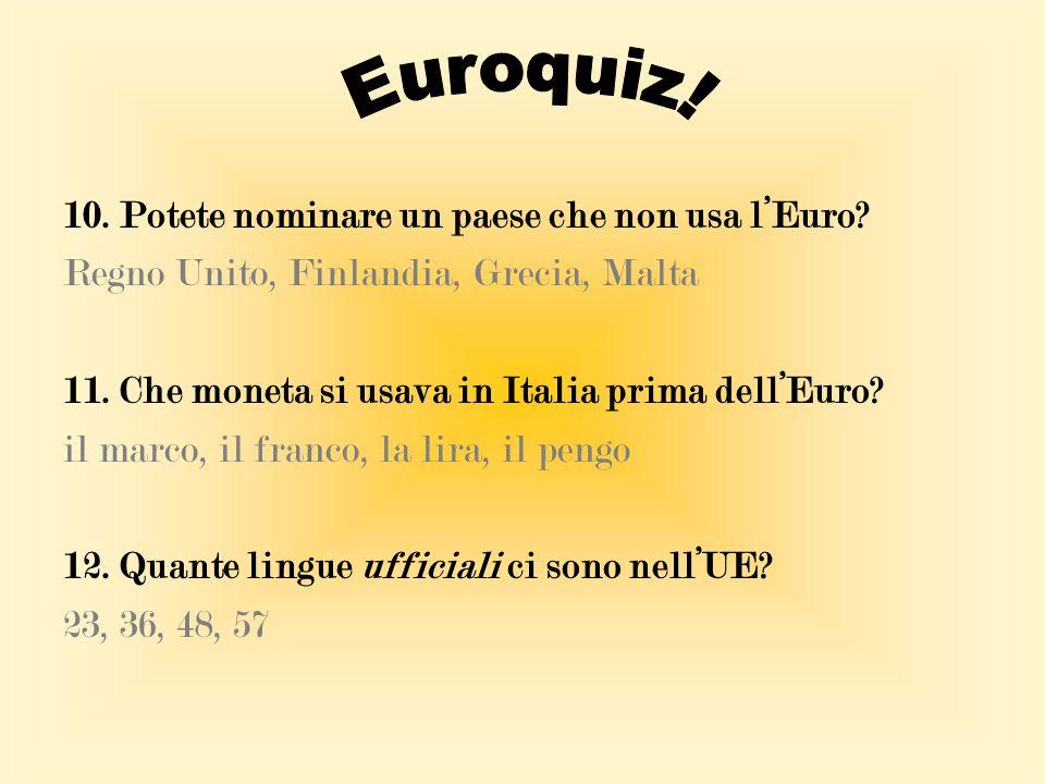 Euroquiz! 10. Potete nominare un paese che non usa l'Euro