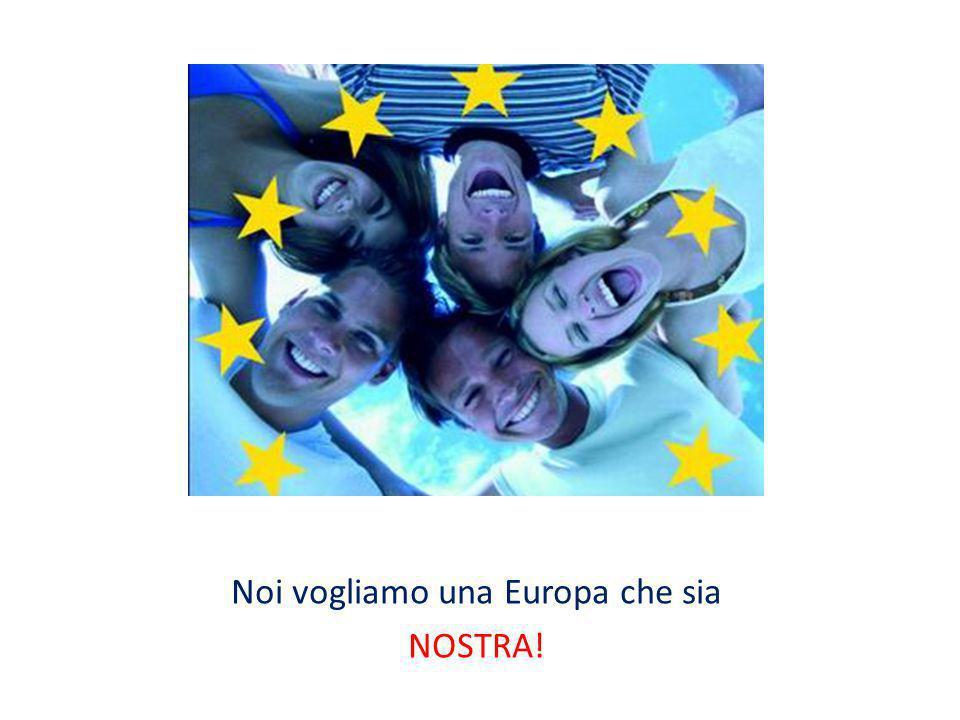 Noi vogliamo una Europa che sia