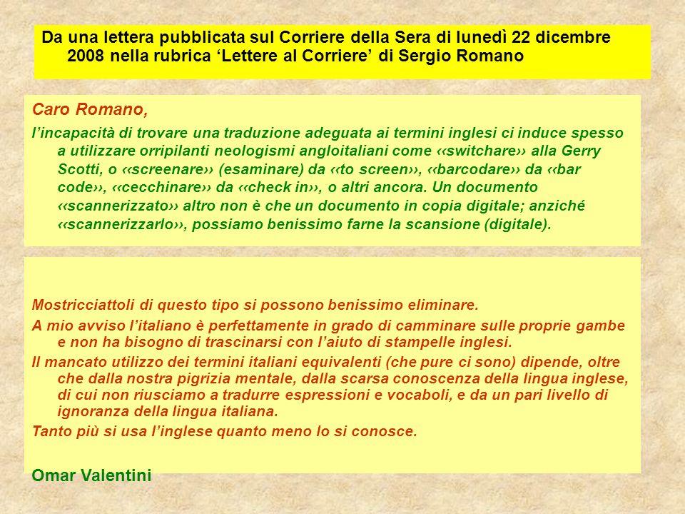 Da una lettera pubblicata sul Corriere della Sera di lunedì 22 dicembre 2008 nella rubrica 'Lettere al Corriere' di Sergio Romano