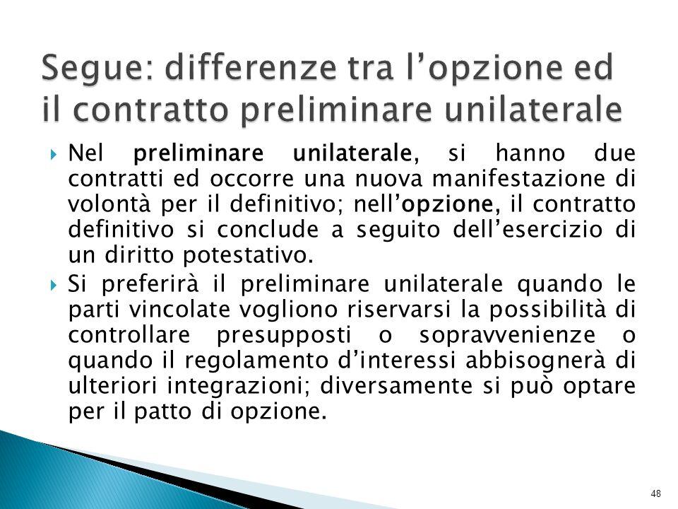 Segue: differenze tra l'opzione ed il contratto preliminare unilaterale