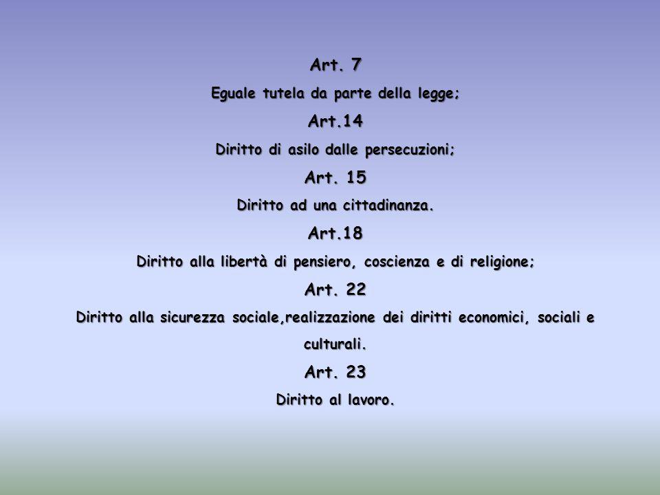 Art. 7 Eguale tutela da parte della legge; Art.14. Diritto di asilo dalle persecuzioni; Art. 15.
