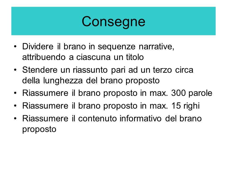 Consegne Dividere il brano in sequenze narrative, attribuendo a ciascuna un titolo.