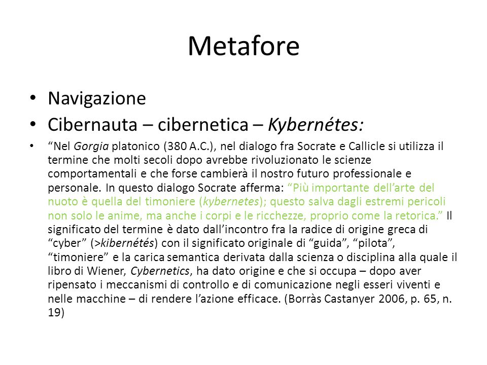 Metafore Navigazione Cibernauta – cibernetica – Kybernétes: