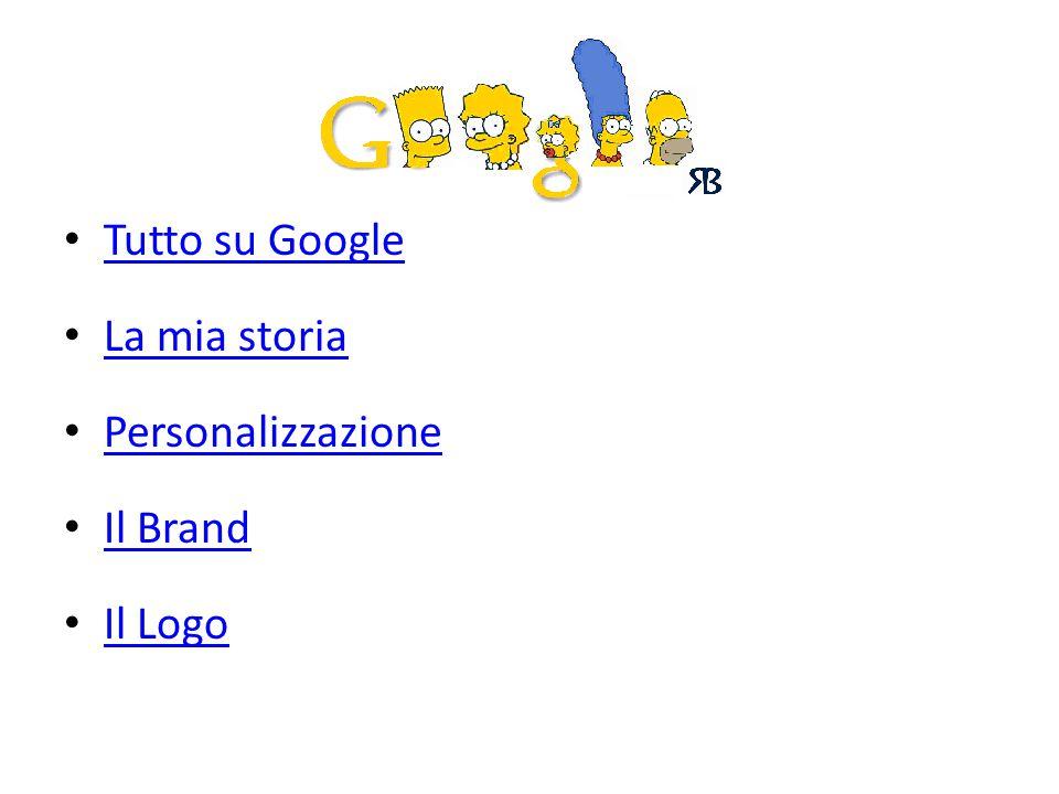 Tutto su Google La mia storia Personalizzazione Il Brand Il Logo