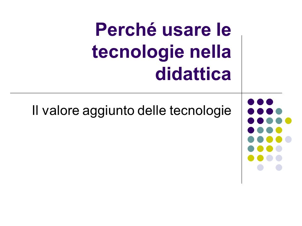 Perché usare le tecnologie nella didattica