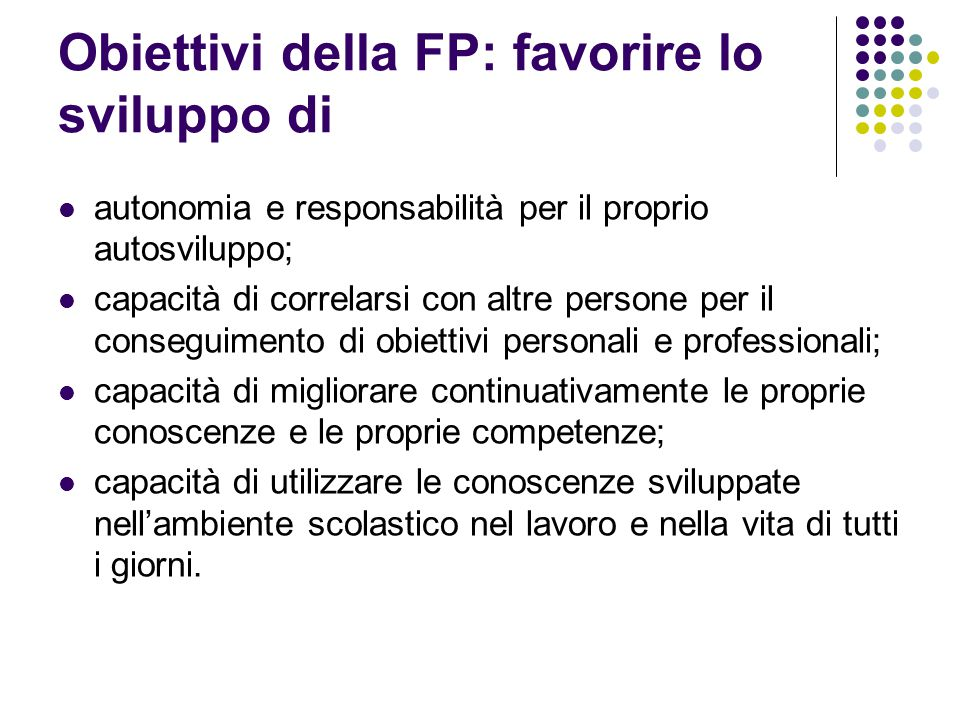 Obiettivi della FP: favorire lo sviluppo di
