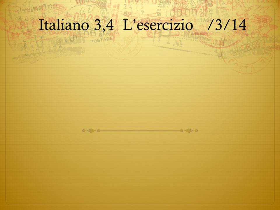 Italiano 3,4 L'esercizio /3/14