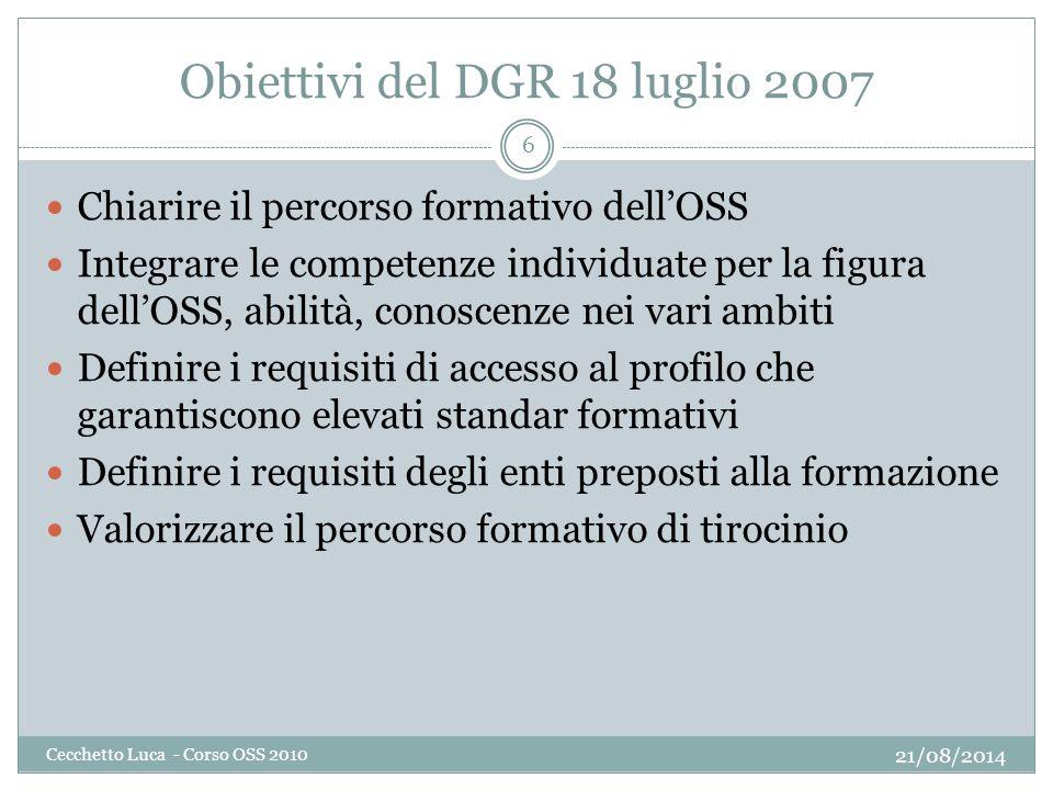 Obiettivi del DGR 18 luglio 2007