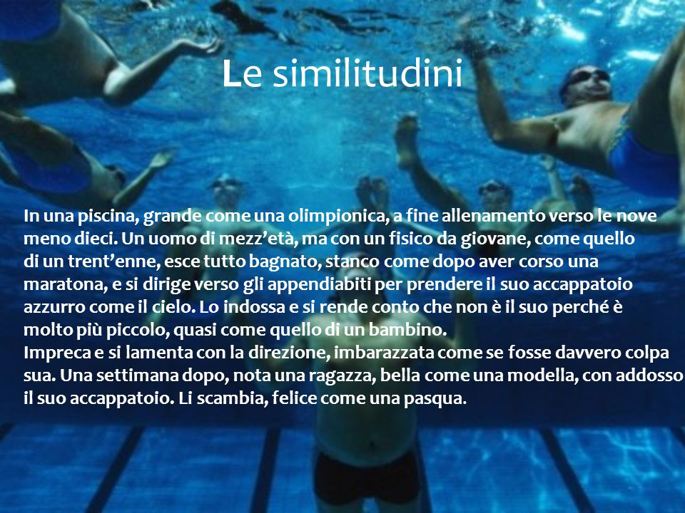 Le similitudini In una piscina, grande come una olimpionica, a fine allenamento verso le nove.