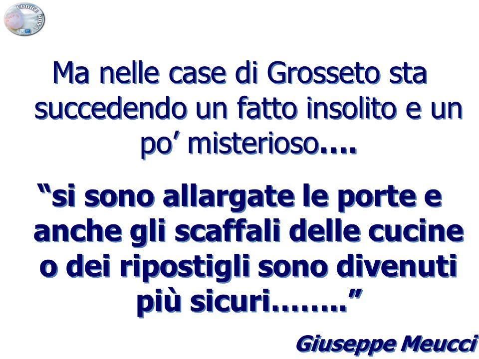 Ma nelle case di Grosseto sta succedendo un fatto insolito e un po' misterioso….