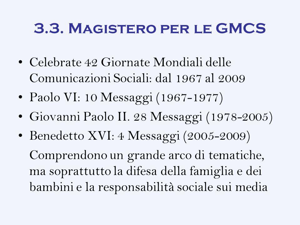 3.3. Magistero per le GMCS Celebrate 42 Giornate Mondiali delle Comunicazioni Sociali: dal 1967 al 2009.