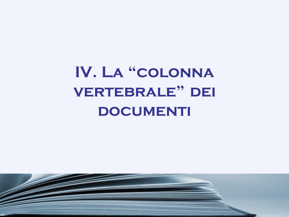 IV. La colonna vertebrale dei documenti