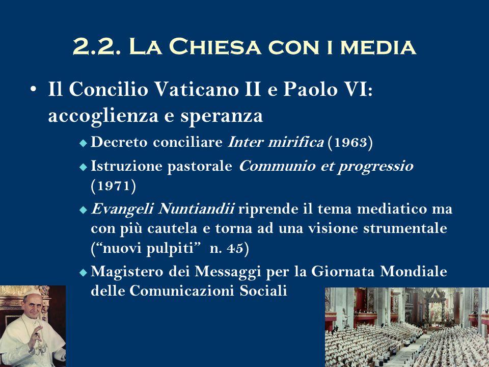2.2. La Chiesa con i media Il Concilio Vaticano II e Paolo VI: accoglienza e speranza. Decreto conciliare Inter mirifica (1963)