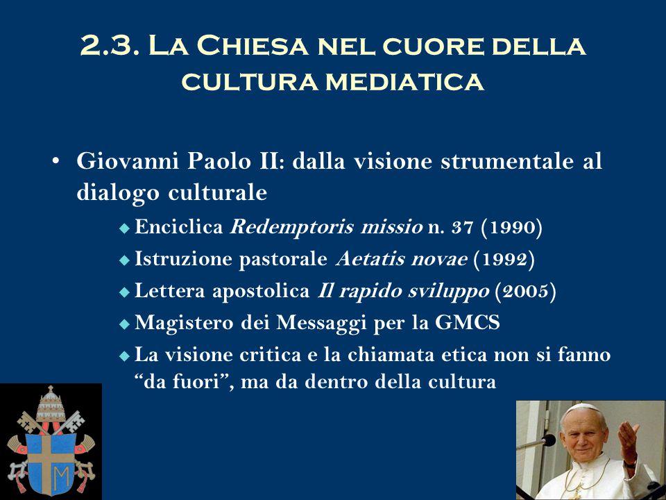 2.3. La Chiesa nel cuore della cultura mediatica