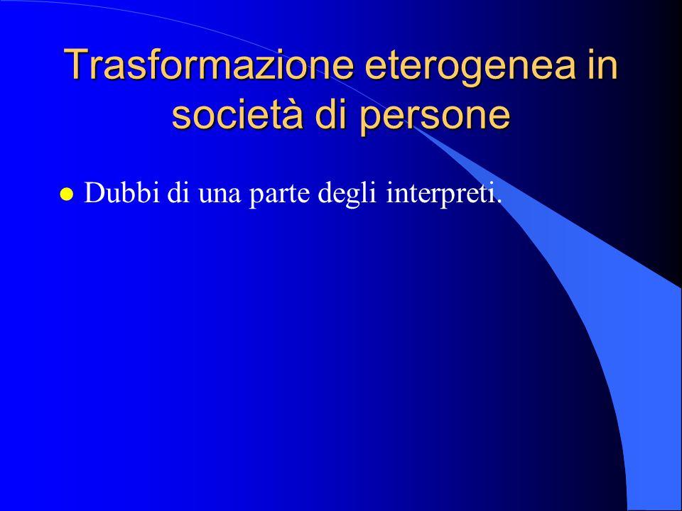 Trasformazione eterogenea in società di persone