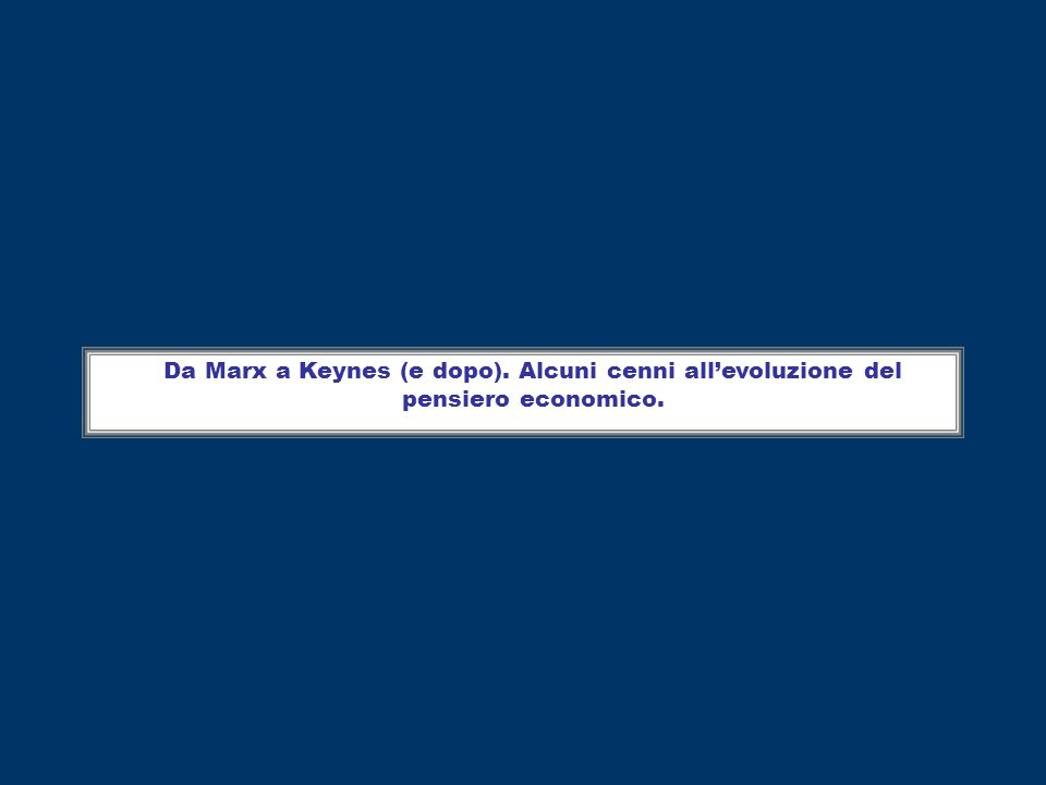Da Marx a Keynes (e dopo)