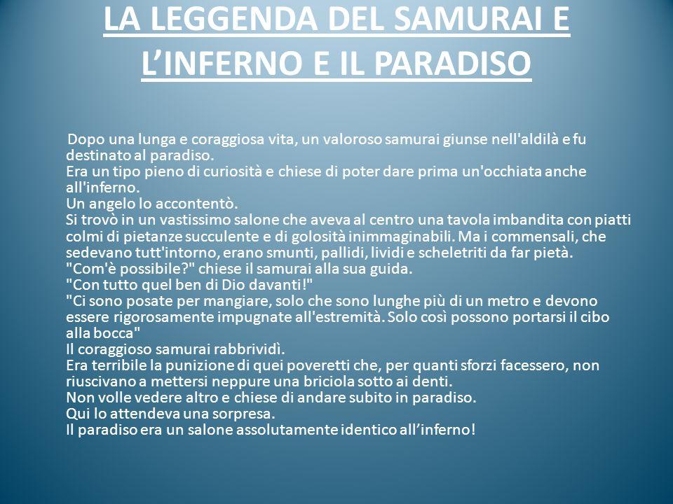 LA LEGGENDA DEL SAMURAI E L'INFERNO E IL PARADISO