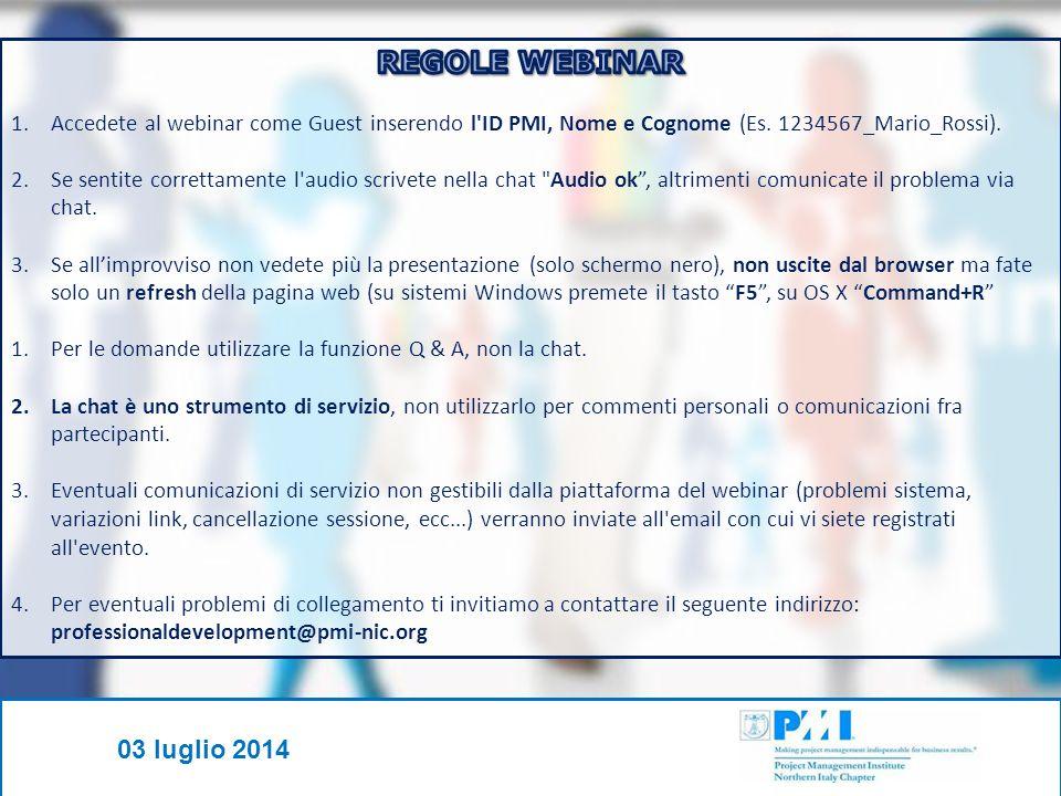 REGOLE WEBINAR Accedete al webinar come Guest inserendo l ID PMI, Nome e Cognome (Es. 1234567_Mario_Rossi).