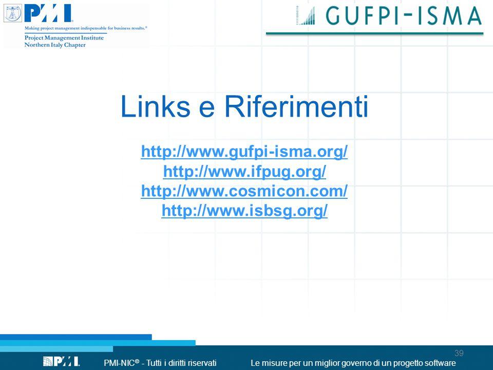 Links e Riferimenti http://www.gufpi-isma.org/ http://www.ifpug.org/ http://www.cosmicon.com/ http://www.isbsg.org/