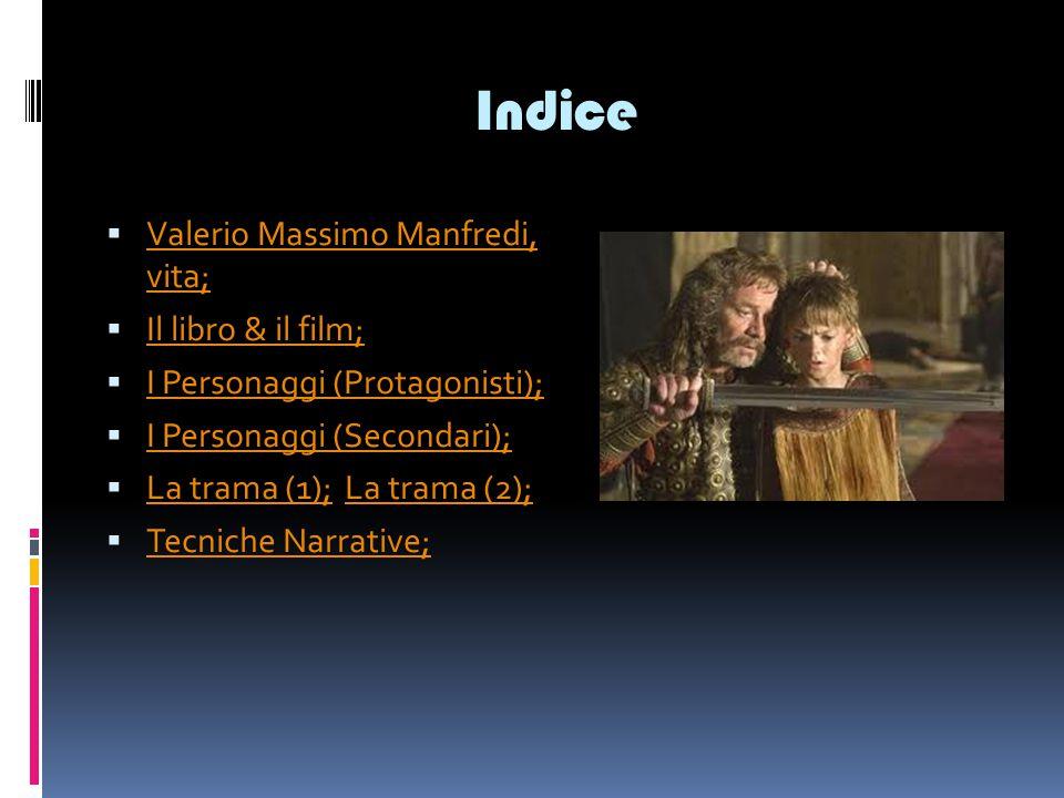 Indice Valerio Massimo Manfredi, vita; Il libro & il film;