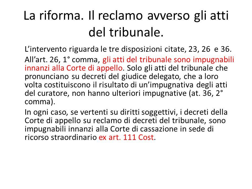 La riforma. Il reclamo avverso gli atti del tribunale.