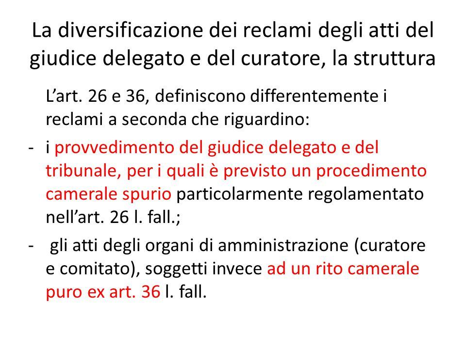 La diversificazione dei reclami degli atti del giudice delegato e del curatore, la struttura