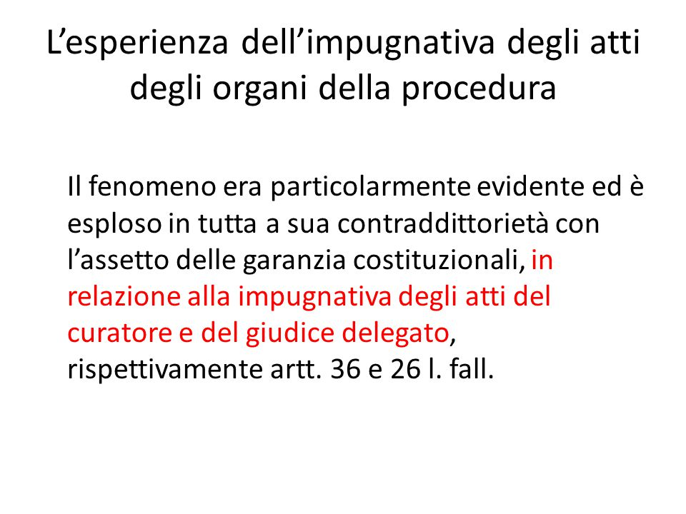 L'esperienza dell'impugnativa degli atti degli organi della procedura