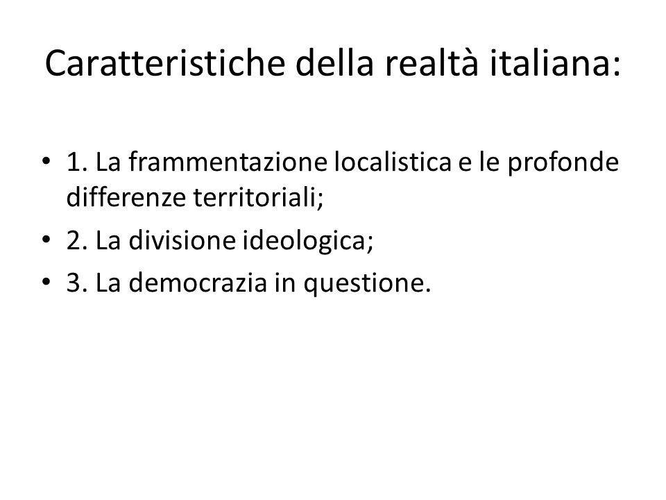 Caratteristiche della realtà italiana: